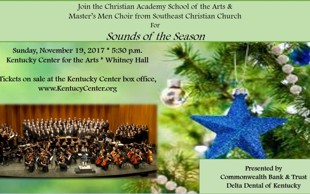 Join Christian Academy School of the Arts and the Master's Men Choir for Sounds of the Season, November 19