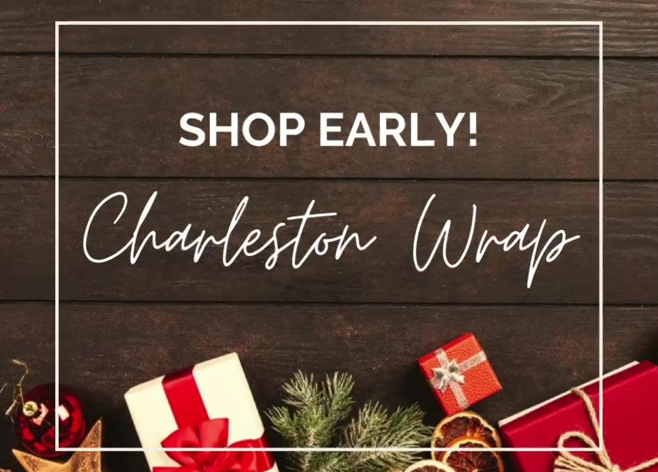 Shop the Charleston Wrap Fundraiser Early!