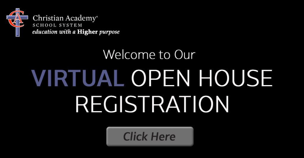 Christian Academy School System | Fall 2020 Virtual Open House Registration