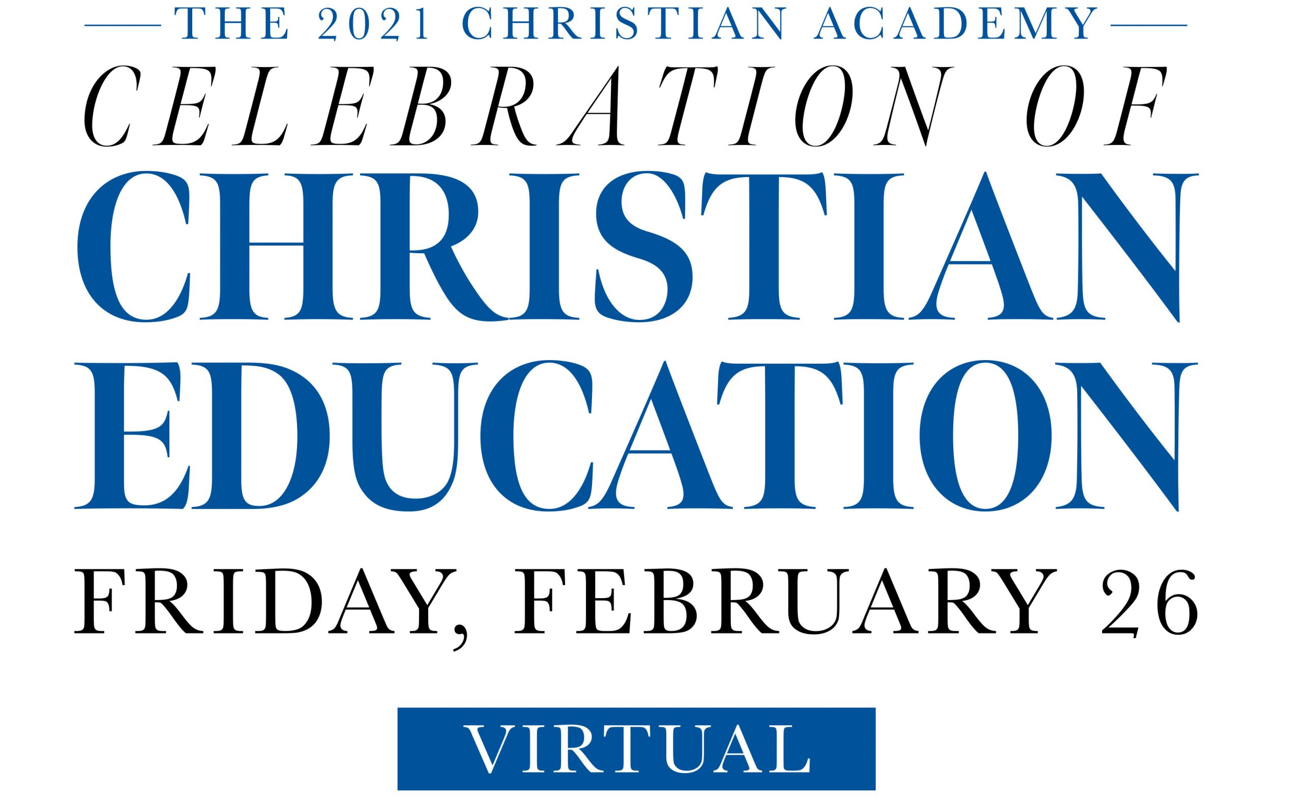 Christian Academy School System | Support | Celebration of Christian Education | Friday, February 26, 2020 | Virtual