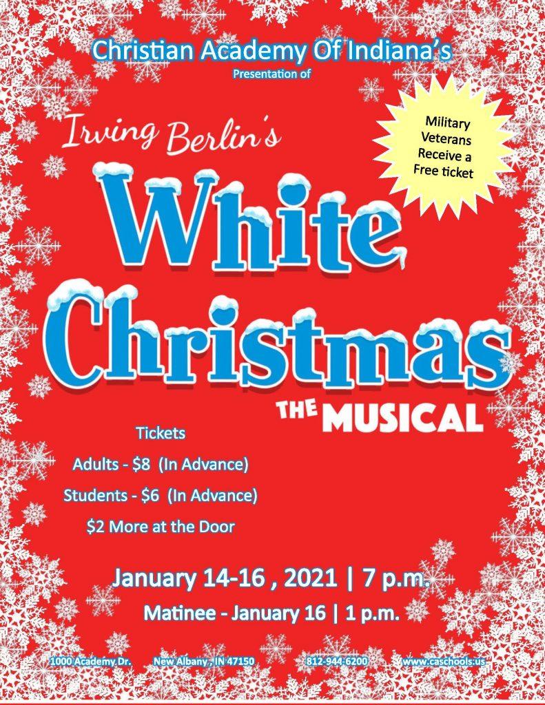 Christian Academy School System | Christian Academy of Indiana | Drama | All School Musical | White Christmas | January 14-16, 2021