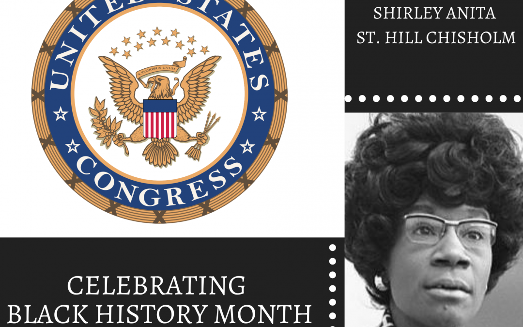 Celebrating Black History Month – Shirley Anita St. Hill Chisholm