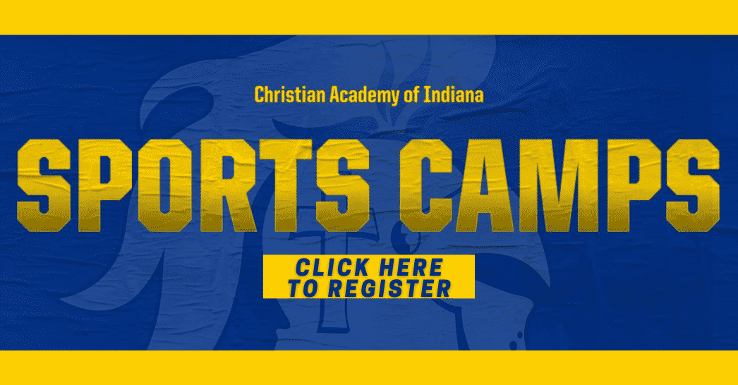 Christian Academy School System | Christian Academy of Indiana | Athletics | 2021 Summer Sports Camps | Click Here to Register