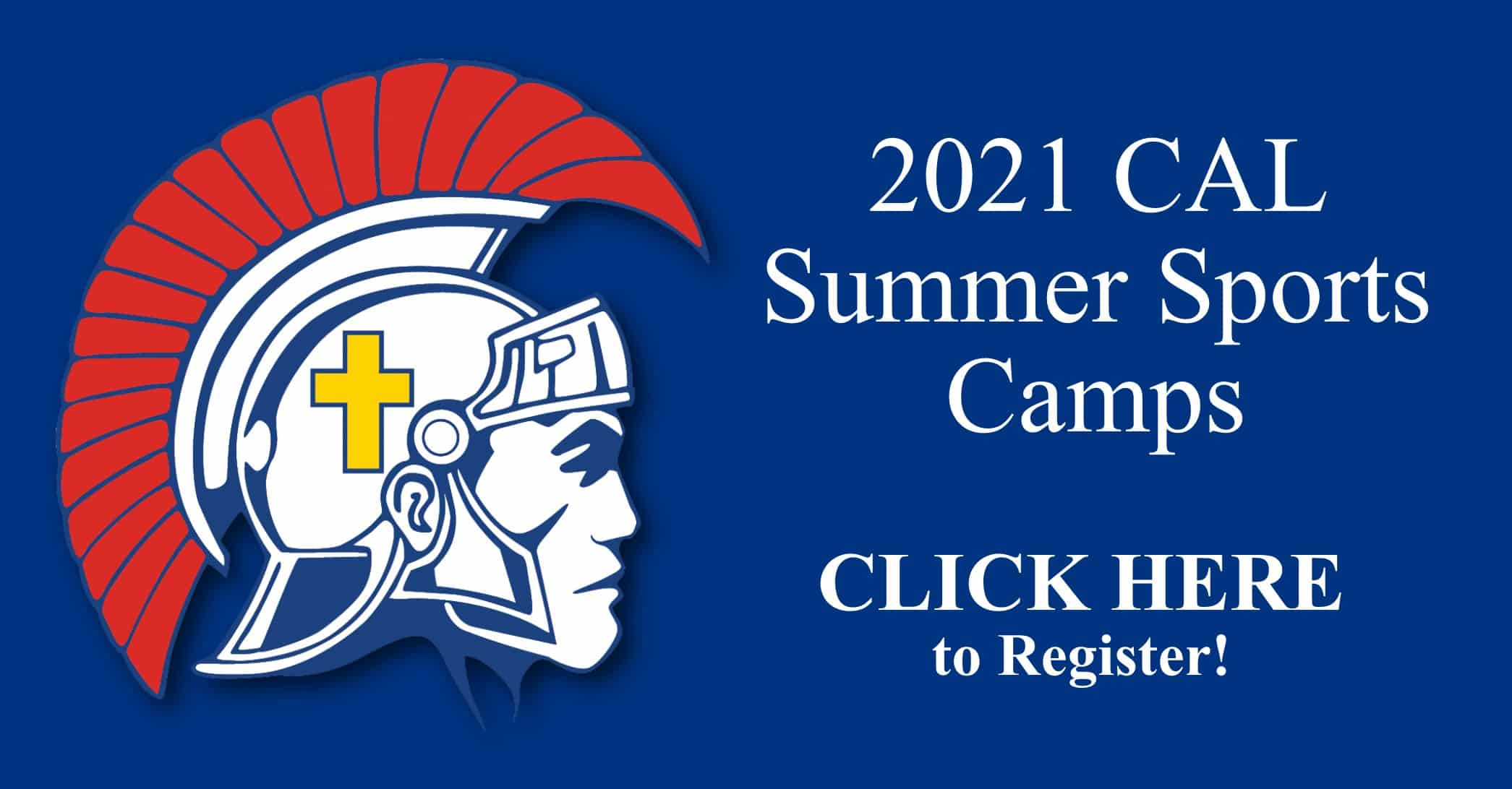 Christian Academy School System   Christian Academy of Louisville   Athletics   2021 CAL Summer Sports Camps   Click to Register