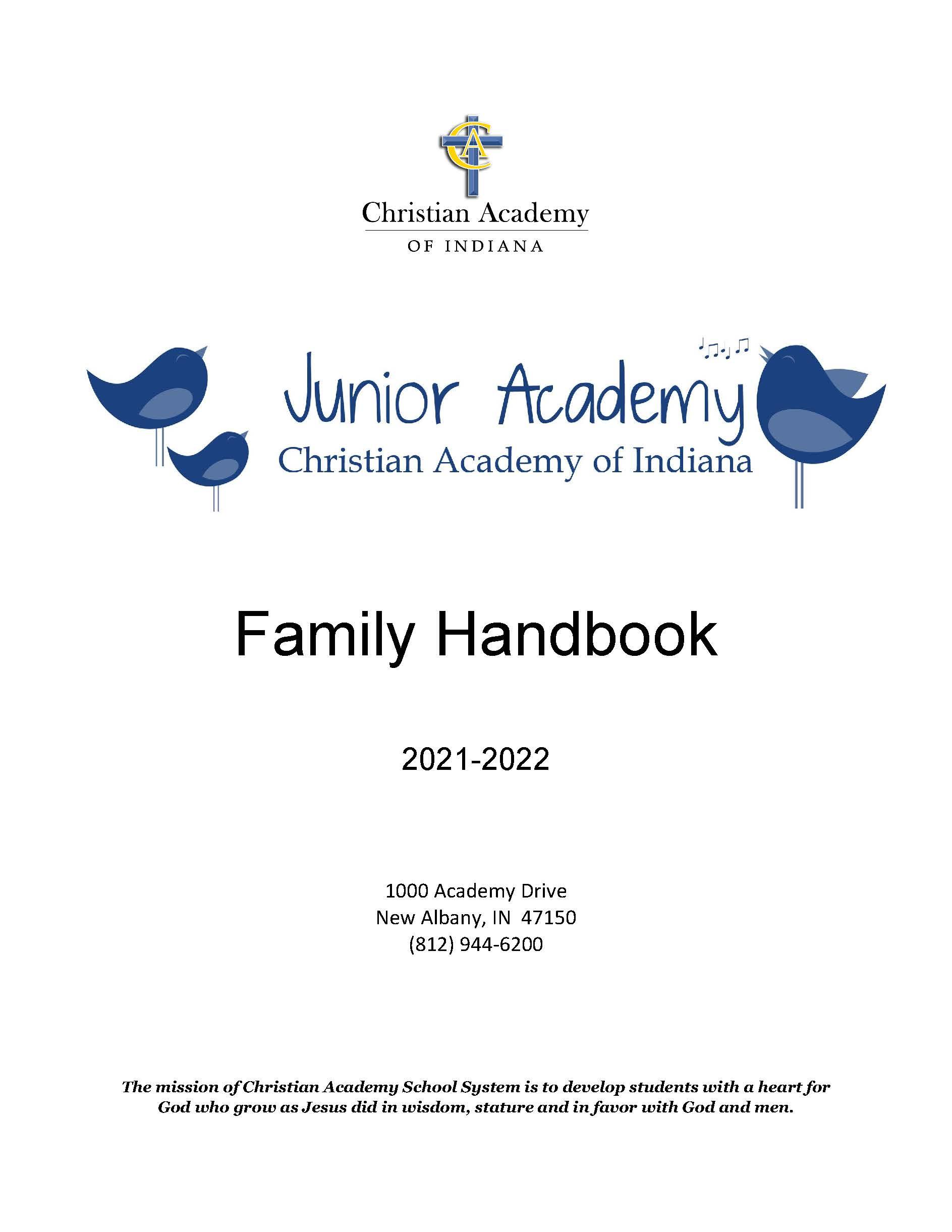 Christian Academy School System   Christian Academy of Indiana Junior Academy   2021-2022 Family Handbook
