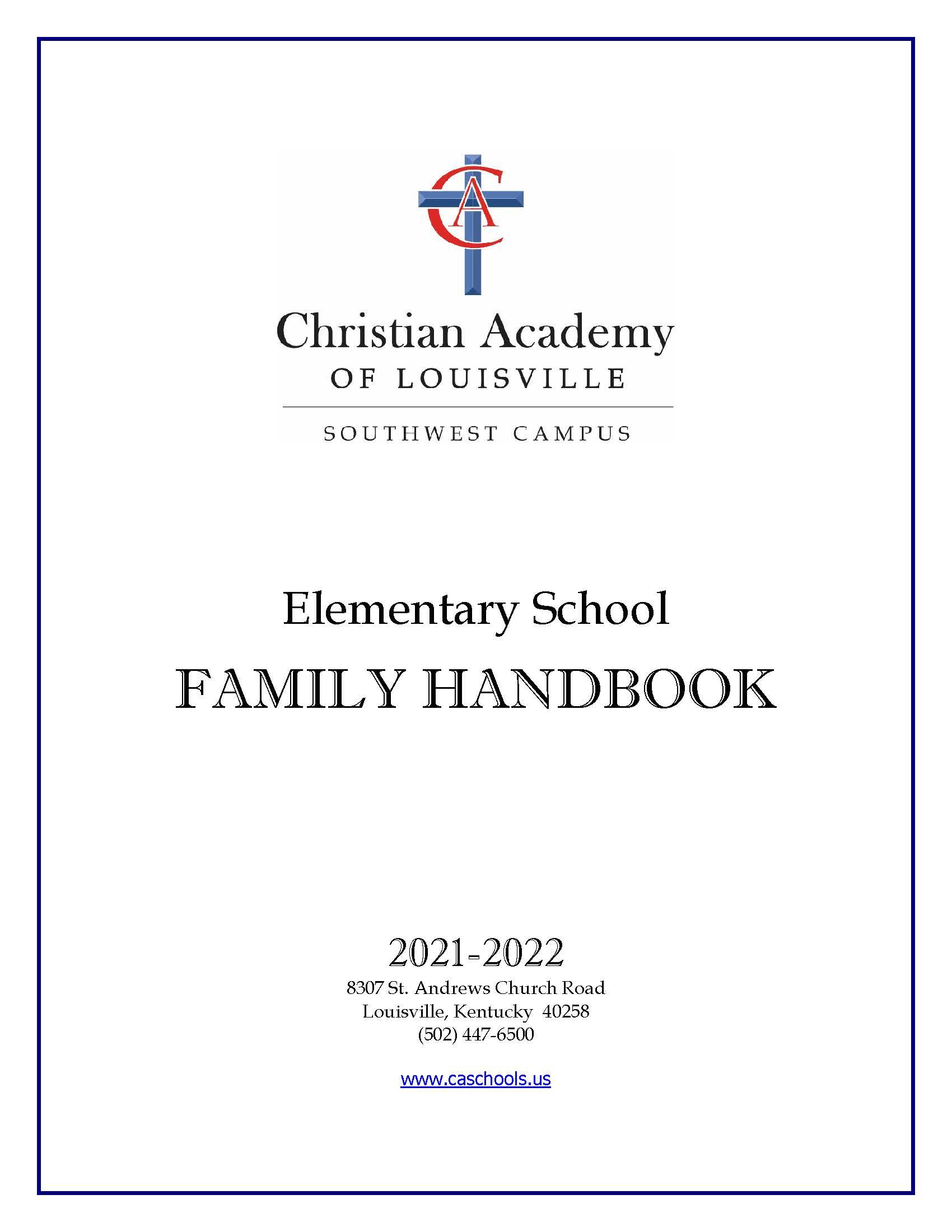Christian Academy School System | Christian Academy of Louisville - Southwest Elementary | 2021-2022 Family Handbook