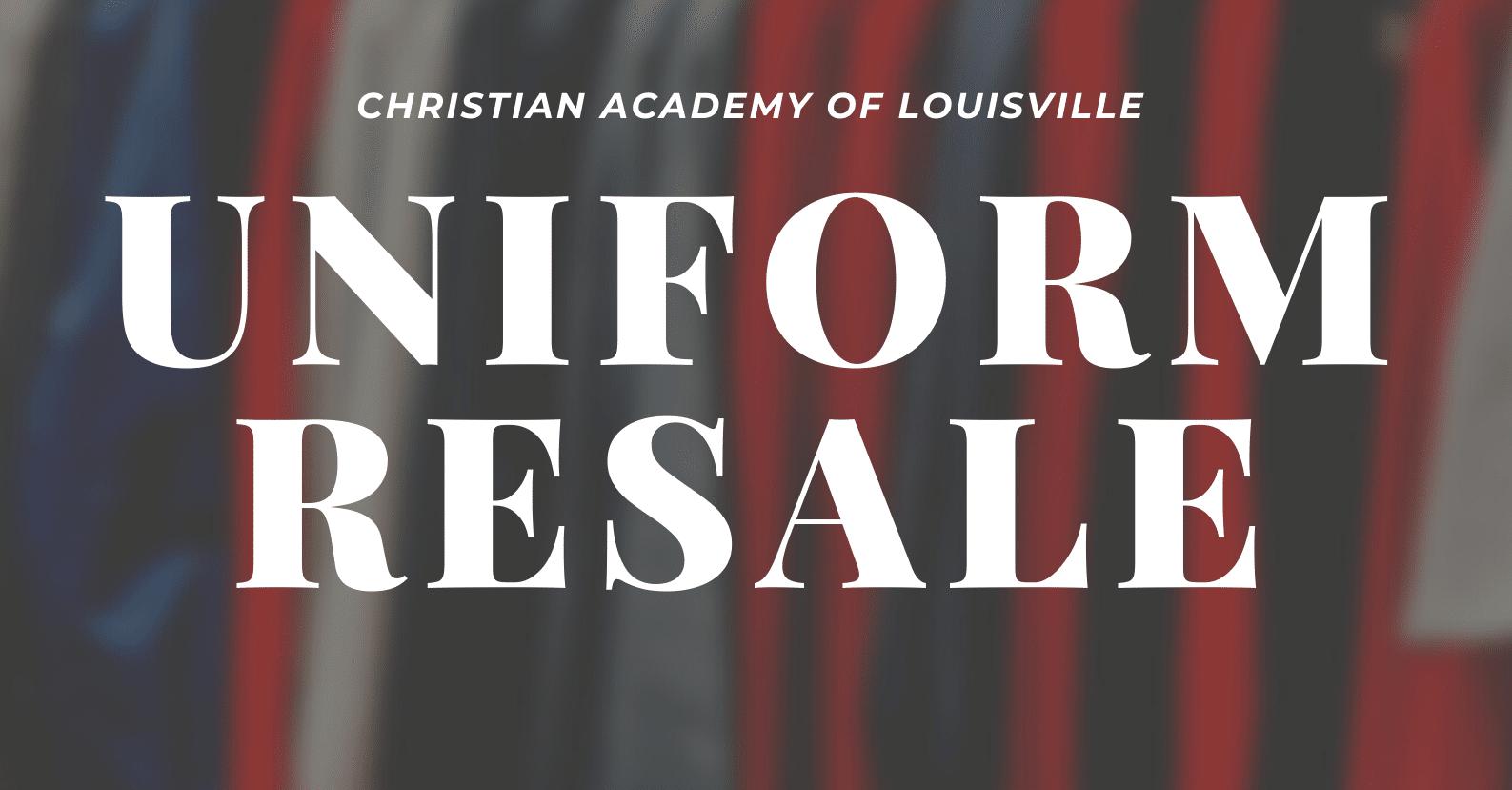 Christian Academy School System | Christian Academy of Louisville | Uniform Resale