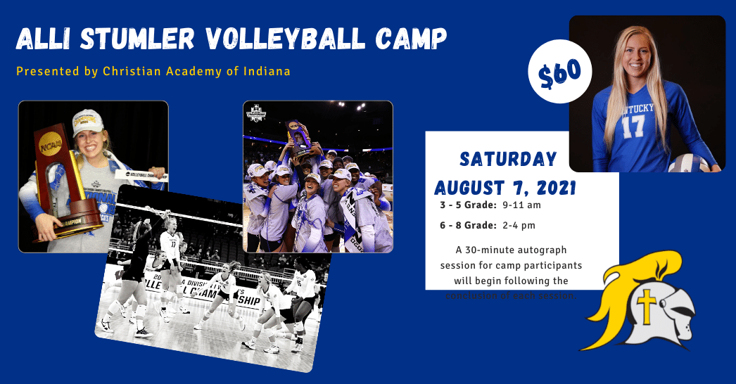 Christian Academy School System | Christian Academy of Indiana | Warrior Athletics | Alli Stumler Volleyball Camp | 2021 | Click to Register
