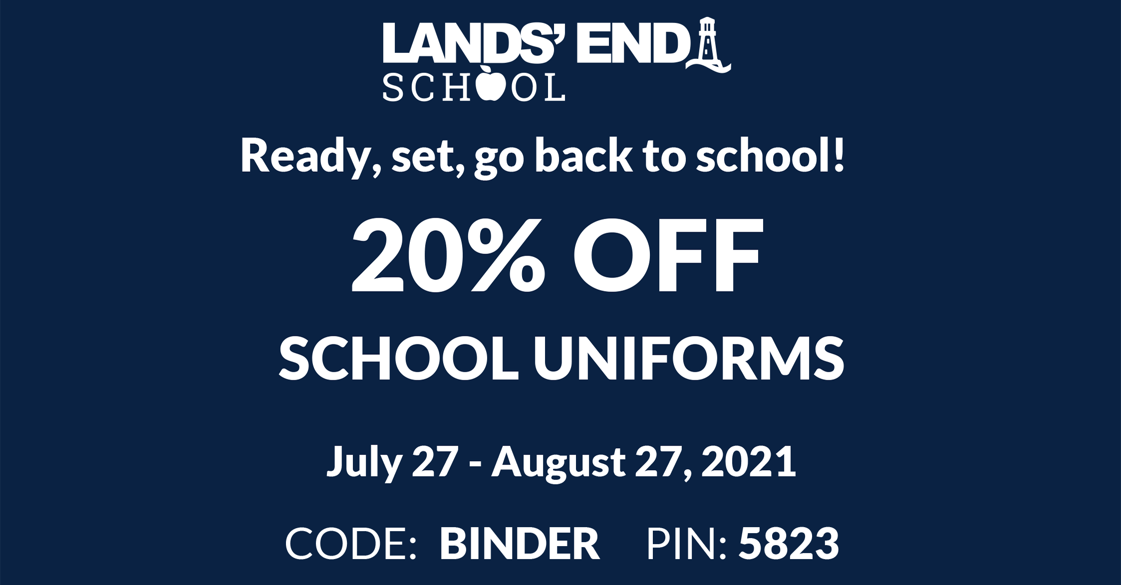 Christian Academy School System   Lands' End Uniforms   20% OFF   July 27 - August 27