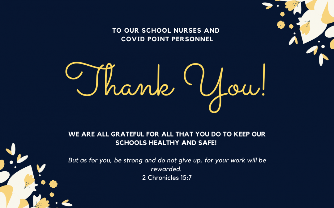 To Our School Nurses and COVID Point Personnel, Thank You!