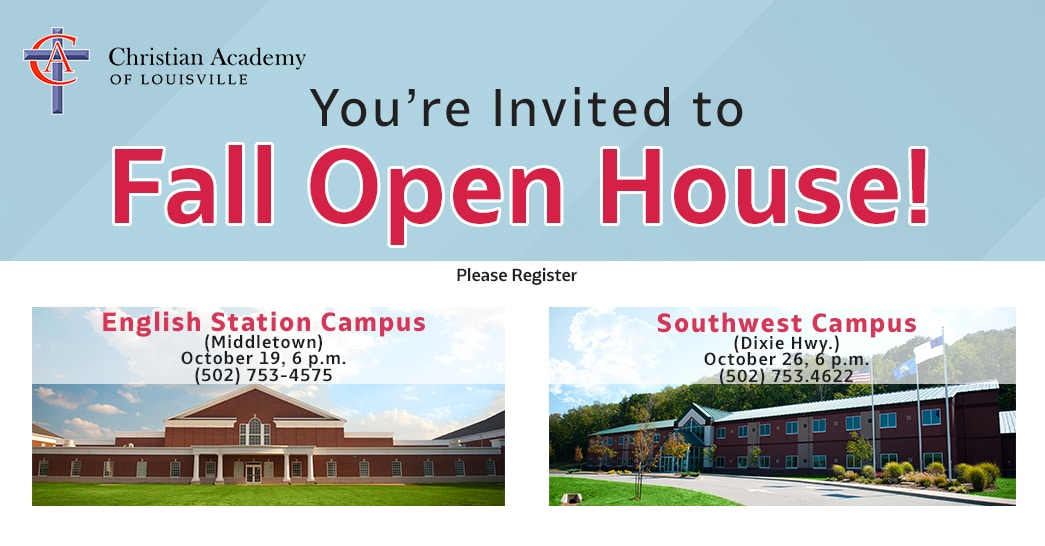 Christian Academy School System | English Station Campus | Southwest Campus | Fall 2021 Open Houses