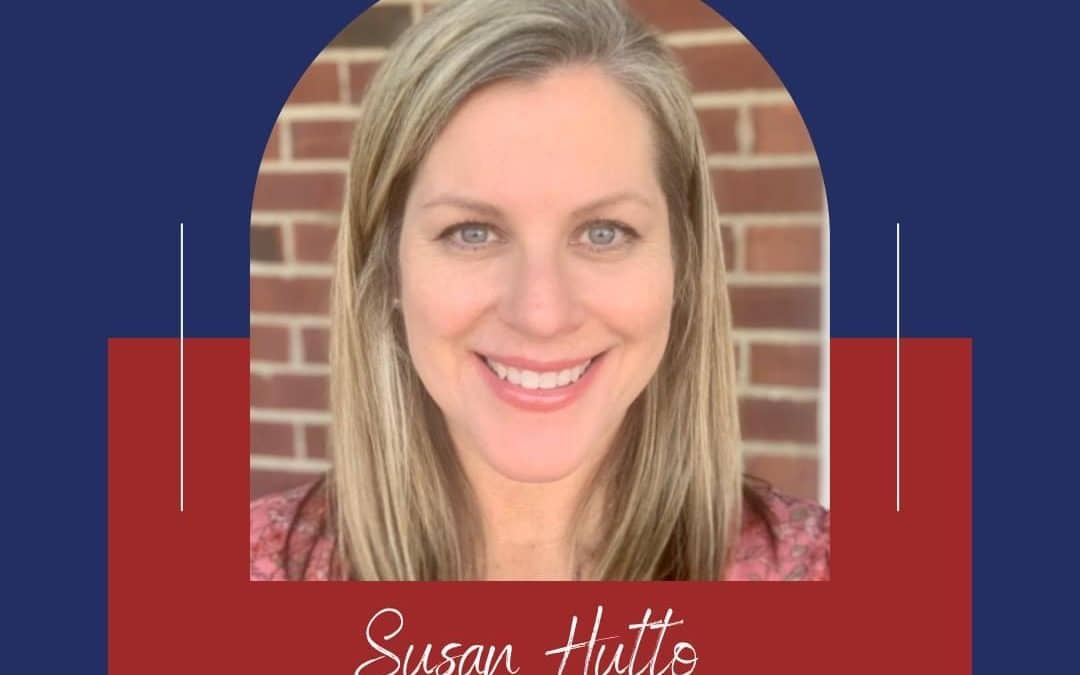 Join Us in Welcoming Mrs. Susan Hutto